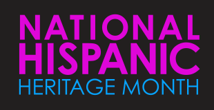 National Hispanic Heritage Month Sept. 15 - Oct. 15, 2019