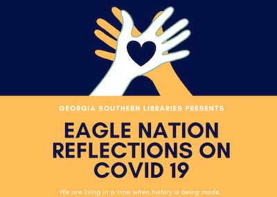 GS Libraries presents Eagle Nations Reflections on COVID-19